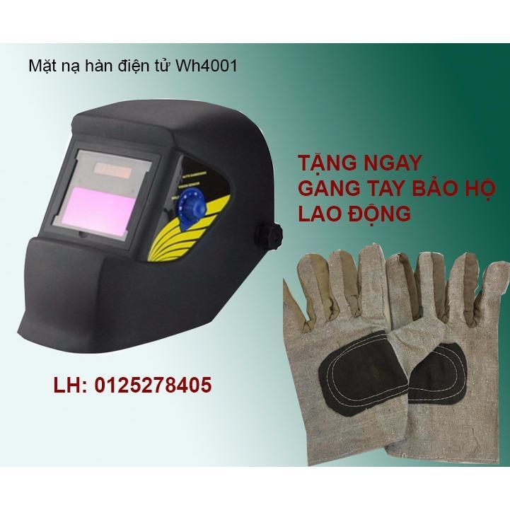 Mặt nạ hàn điện tử WH4001 + Tặng 1 đôi gang tay bảo hộ
