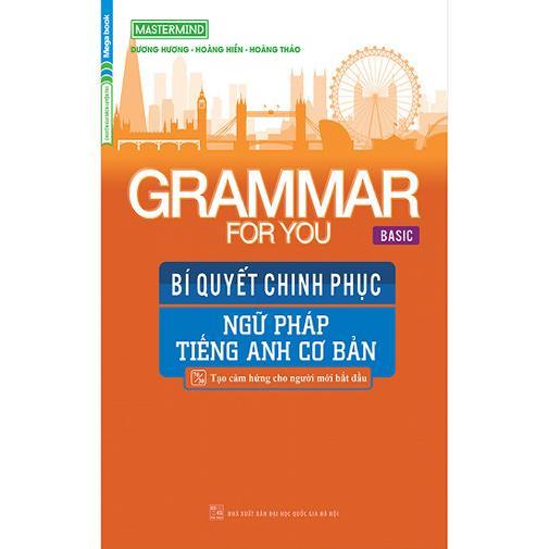 Mua Sách - Grammar For You Basic - Bí Quyết Chinh Phục Ngữ Pháp Tiếng Anh Cơ Bản - 159k