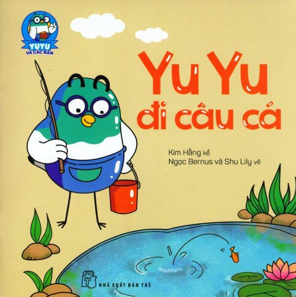 Yu Yu Và Các Bạn - Yu Yu Đi Câu Cá - Nhiều Tác Giả