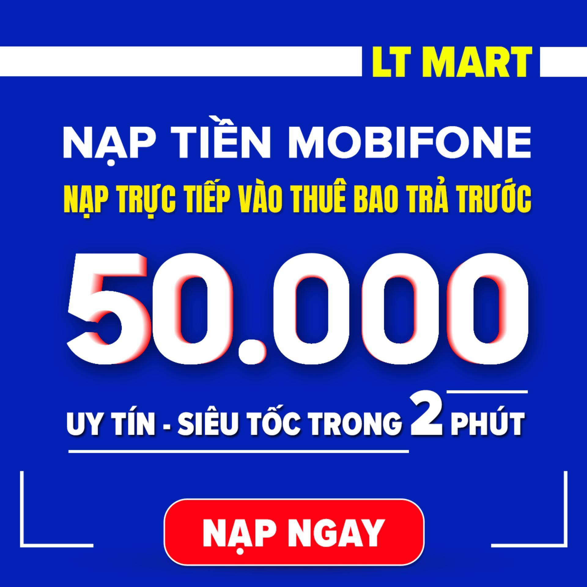 Nạp tiền Mobifone 50.000 thuê bao trả trước LTmart (Nạp tiền trực tiếp vào thuê bao Mobifone trả trước).Nạp tiền điện thoại LTmart - Uy tín thao tác nhanh chóng [Mobifone][50000]
