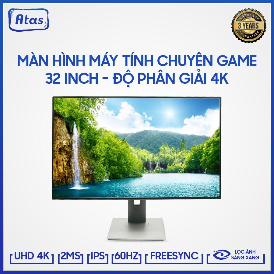 [HCM]Màn hình máy tính 32 inch 4K ATAS HD320U- Màn hình 32 inch ATAS - Màn hình Gaming 32 inch ATAS Tần số quét 60Hz