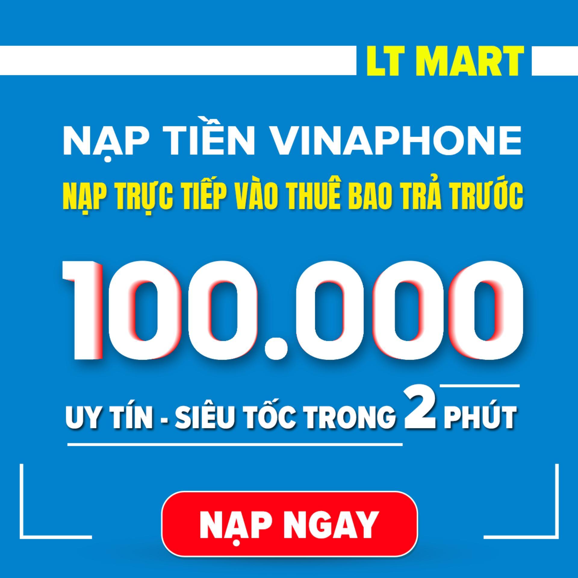 Nạp tiền Vinaphone 100.000 (Nạp tiền trực tiếp vào thuê bao trả trước của vinaphone) LTmart - Uy tín thao tác nhanh chóng.[Vinaphone][100000]