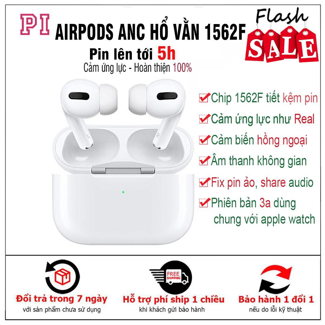 Tai Nghe Airpods Pro ANC Hổ Vằn 1562F Pin 5h Âm Thanh Vòm Fix Pin Ảo Share Audio Tai Nghe Không Dây Âm Thanh Cực Hay