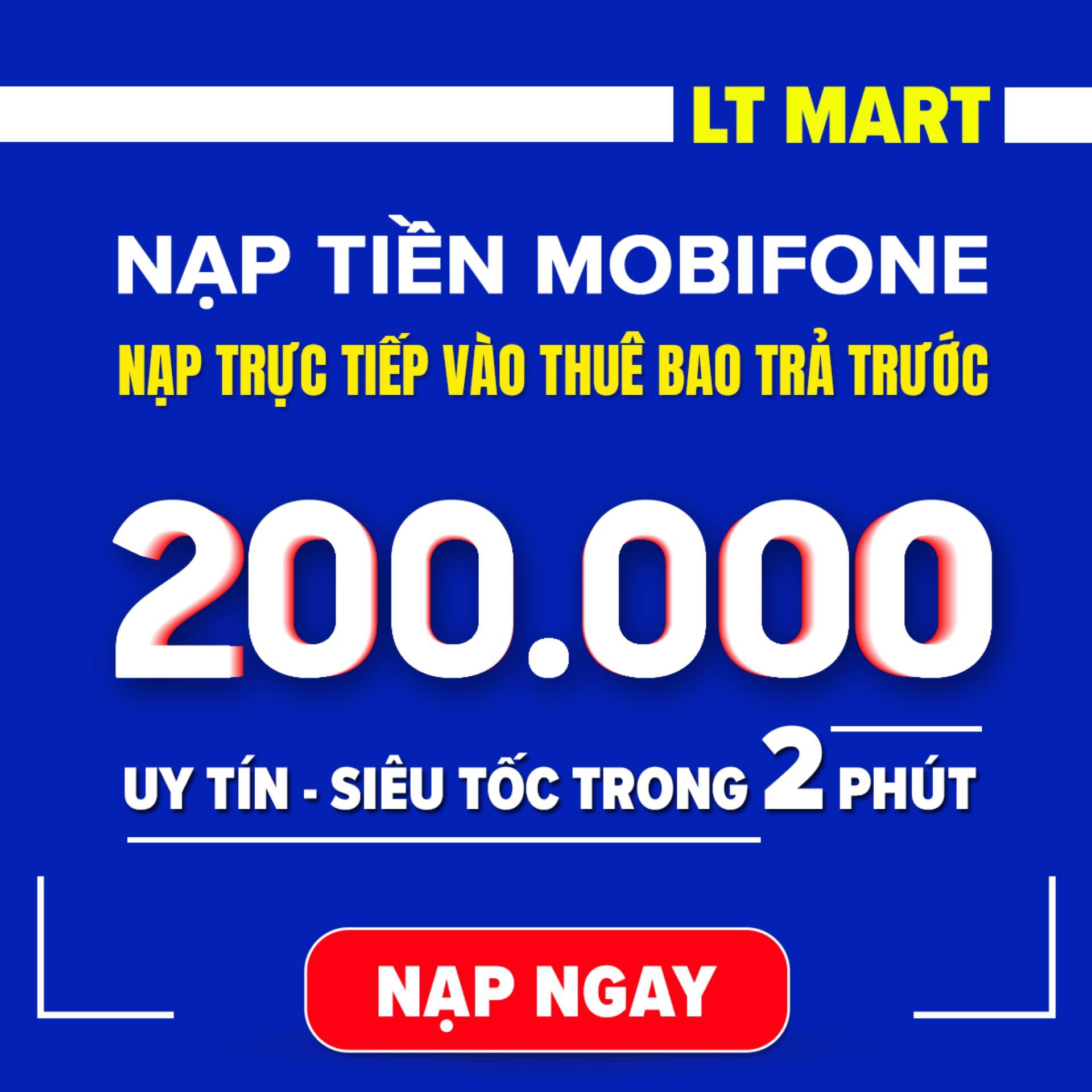 Nạp tiền Mobifone  200.000 thuê bao trả trước của Mobifone Ltmart (Nạp tiền trực tiếp vào thuê bao Mobifone trả trước) nạp tiền điện thoại.Thẻ nạp điện thoạithẻ cào [Mobifone][200000]