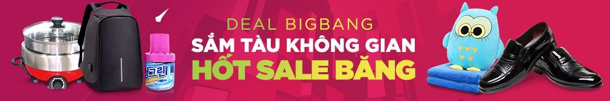 DEAL BIG BANG giảm 120K cho tất cả sản phẩm