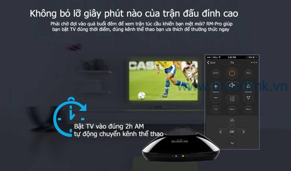 Trung tâm điều khiển nhà thông minh RM-Pro có khả năng điều khiển TV tự động đến kênh yêu thích của bạn